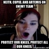 Smitten - Neith, Cupid, and Artemis on enemy team Protect our knees, protect all our knees.