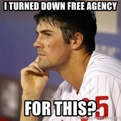 Thinking Hamels - I turned down free agency For this?