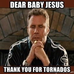 Dear sweet tiny baby Jesus - Dear Baby Jesus Thank You for Tornados