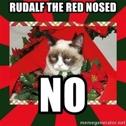 GRUMPY CAT ON CHRISTMAS - rudalf the red nosed no