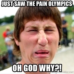 Disgusted Nigel - Just saw the Pain Olympics oh god why?!