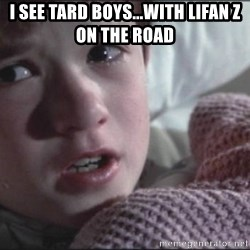 Dead People - i see tard boys...with lifan z on the road