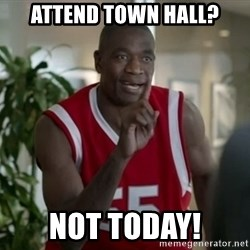 Dikembe Mutombo Not Today - Attend Town Hall? NOT TODAY!