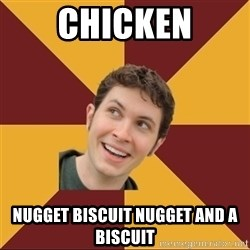 Tobuscus - Chicken Nugget biscuit nugget and a biscuit
