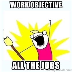All the things - Work Objective ALL THE JOBS