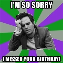 Forever Alone Bruce - I'm so sorry I missed your birthday!