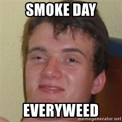 10guy - smoke day everyweed
