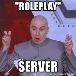"Dr. Evil Air Quotes - ""Roleplay"" server"