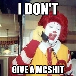 Ronald Mcdonald Call - I don't give a mcshit