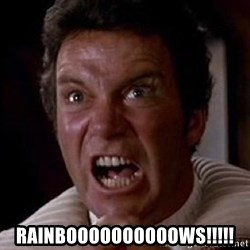 Khan -  RAINBOOOOOOOOOOWS!!!!!