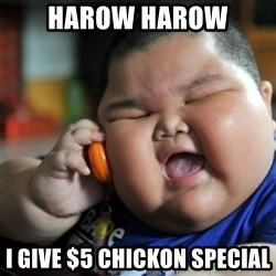fat chinese kid - HAROW HAROW I GIVE $5 CHICKON SPECIAL
