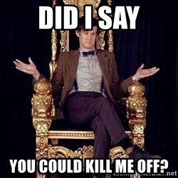 Hipster Doctor Who - did i say you could kill me off?