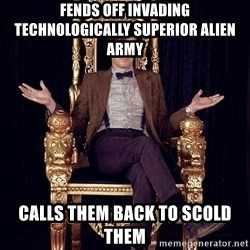 Hipster Doctor Who - fends off invading technologically superior alien army  calls them back to scold them