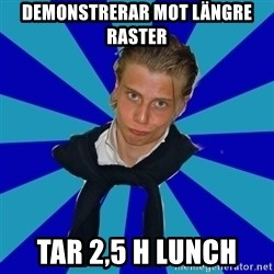 Typical Mufaren - Demonstrerar mot längre raster tar 2,5 h lunch