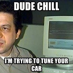 pasqualebolado2 - Dude chill I'm trying to tune your car