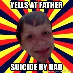 Suicide By stab - yells at father suicide by dad