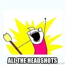 All the things -  all the headshots