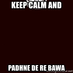 KEEP CALM and WAIT FOR A - keep calm and padhne de re bawa