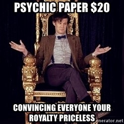 Hipster Doctor Who - Psychic paper $20 Convincing everyone your royalty priceless