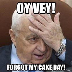 Forgetful Prime Minister - Oy Vey! Forgot my Cake Day!