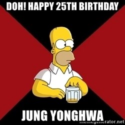 Homer Jay Simpson - DOH! Happy 25th Birthday Jung Yonghwa