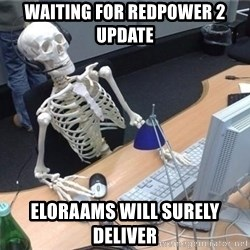 I'm just gonna wait here skeleton - WAITING FOR REDPOWER 2 UPDATE Eloraams will surely deliver