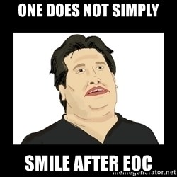 Mod Mark - one does not simply smile after eoc