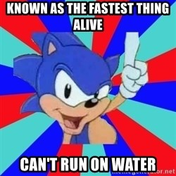Sonic Says - known as the fastest thing alive can't run on water