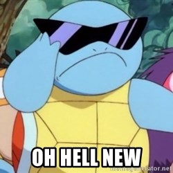 Oh Hell Naw Squirtle -  oh hell new