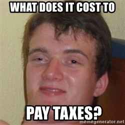 10guy - what does it cost to   pay taxes?