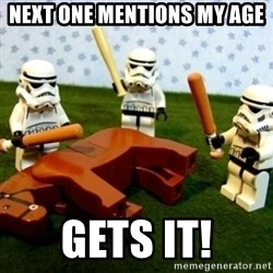 Storm troopers beating dead horse - next one mentions my age gets it!