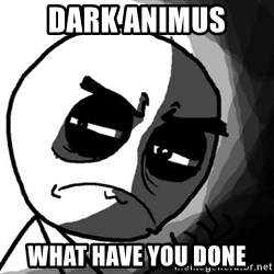 You, what have you done? (Draw) - Dark Animus what have you done