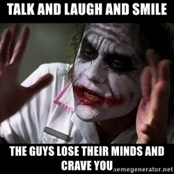 joker mind loss - talk and laugh and smile the guys lose their minds and crave you