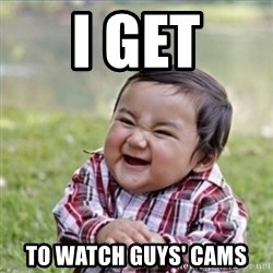 evil plan kid - i get to watch guys' cams