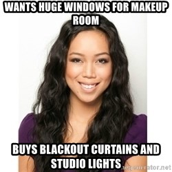 Judy Travis - wants huge windows for makeup room buys blackout curtains and studio lights