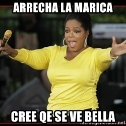 Overly-Excited Oprah!!!  - arrecha la marica cree qe se ve bella