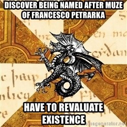 History Major Heraldic Beast - Discover being named after muze of Francesco Petrarka  Have to revaluate existence