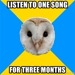 Bipolar Owl - listen to one song for three months