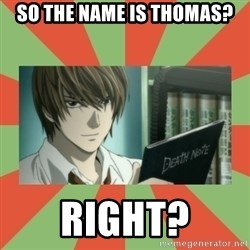 death note - So the name is Thomas? Right?