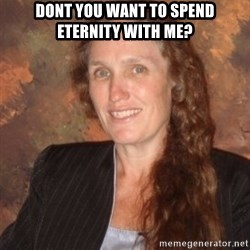 Westboro Baptist Church Lady - Dont you want to spend eternity with me?