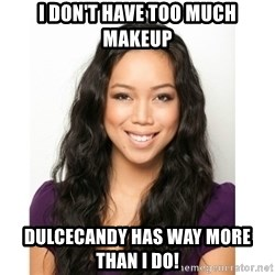 Judy Travis - i don't have too much makeup dulcecandy has way more than i do!