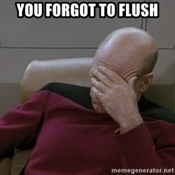 Picardfacepalm - You forgot to flush