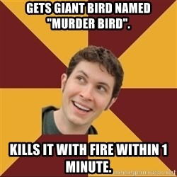 """Tobuscus - Gets giant bird named """"Murder Bird"""". Kills it with fire within 1 minute."""