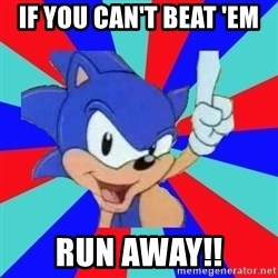 Sonic Says - If you can't beat 'em Run away!!