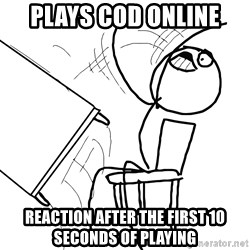 Desk Flip Rage Guy - Plays COD online Reaction after the first 10 seconds of playing