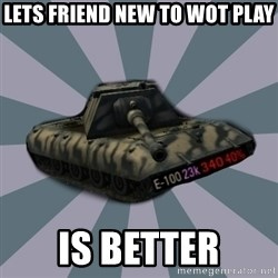 TERRIBLE E-100 DRIVER - Lets friend new to WoT play Is better