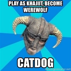 skyrim stan - play as khajiit, become werewolf catdog