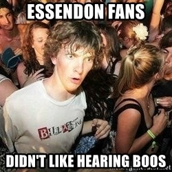 -Sudden Clarity Clarence - ESSENDON FANS DIDN'T LIKE HEARING BOOS