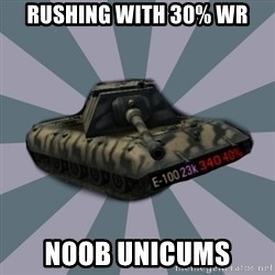 TERRIBLE E-100 DRIVER - Rushing with 30% WR NOOB Unicums