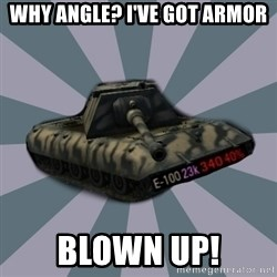TERRIBLE E-100 DRIVER - Why angle? I've got armor Blown up!
